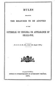 Cover of: Rules regarding the measures to be adopted on the outbreak of cholera or appearance of small-pox |
