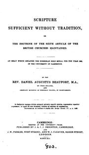Scripture sufficient without tradition; or, The doctrine of the sixth article of the British ... by