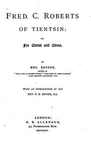 Cover of: Fred. C. Roberts of Tientsin: Or, For Christ and China |