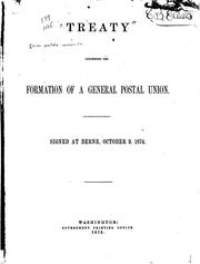 Cover of: Treaty Concerning the Formation of a General Postal Union: Signed at Berne ... |
