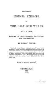 Cover of: Classified Biblical Extracts, Or, The Holy Scriptures Analyzed: Showing Its Contradictions ...