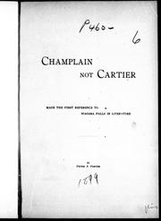 Champlain not Cartier made the first reference to Niagara Falls in literature by Peter A. Porter