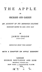 Cover of: The apple in orchard and garden, an account of its improved culture