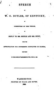 Cover of: Speech of W. O. Butler, of Kentucky, in Committee of the Whole: In Reply to Mr. Biddle and Mr ...