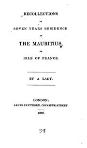 Cover of: Recollections of Seven Years Residence at the Mauritius, Or Isle of France |