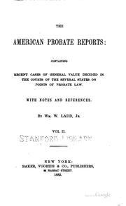 Cover of: The American Probate Reports: Containing Recent Cases of General Value ... |