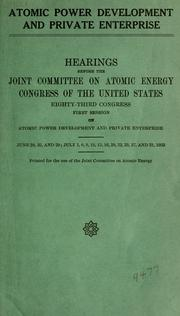 Cover of: Atomic power development and private enterprise | United States. Congress. Joint Committee on Atomic Energy.