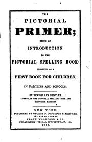 Cover of: The Pictorial Primer: Being an Introduction to the Pictorial Spelling Book ... |