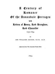 Cover of: A Century of Romance of the Annandale Peerages: With Letters of Henry, Lord Brougham, Lord ..
