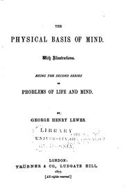 Cover of: The Physical Basis of Mind ...: Being the Second Series of Problems of Life ..
