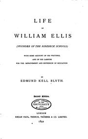 Cover of: Life of William Ellis (founder of the Birkbeck Schools) with Some Account of ... | Edmund Kell Blyth