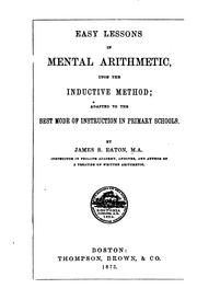 Cover of: Easy Lessons in Mental Arithmetic, Upon the Inductive Method: Adapted to the ... | James Stewart Eaton