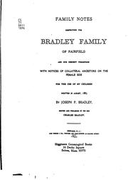 Cover of: Family Notes Respecting the Bradley Family of Fairfield, and Our Descent Therefrom: With Notices ..