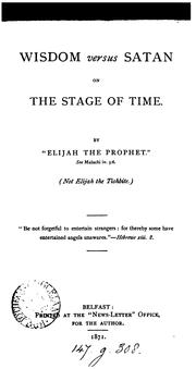 Cover of: Wisdom versus Satan on the stage of time, by 'Elijah the prophet'