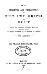 Cover of: On the Chemistry and Therapeutics of Uric Acid Gravel and Gout