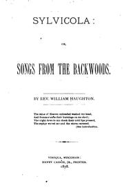 Cover of: Sylvicola, Or, Songs from the Backwoods | William Haughton