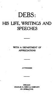 Cover of: Debs: His Life, Writings and Speeches