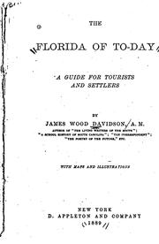 Cover of: The Floria of To-day: A Guide for Tourists and Settlers by James Wood Davidson