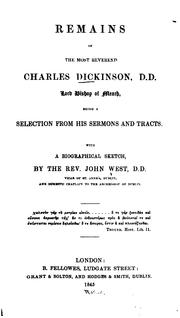 Cover of: Remains of the Most Reverend Charles Dickinson, D.D., Lord Bishop of Meath: Being a Selection ..