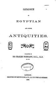 Cover of: Catalogue of Egyptian and Other Antiquities Collected by Sir Charles Nicholson, D.C.L., LL.D. | Charles Nicholson