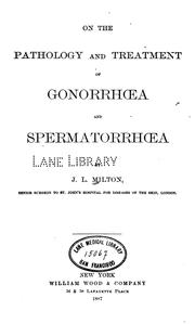 Cover of: On the pathology and treatment of gonorrhoea and spermatorrhoea | John Laws Milton