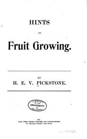 Cover of: Hints on Fruit Growing | H. E. V. Pickstone