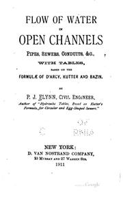 Cover of: Flow of Water in Open Channels, Pipes, Sewers, Conduits, &c.: With Tables ... | Patrick John Flynn