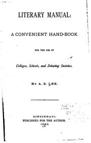 Cover of: Literary Manual: A Convenient Hand-book for the Use of Colleges, Schools, and Debating Societies by Albert Sherman Lee