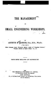 Cover of: The Management of Small Engineering Workshops | Arthur Henry Barker