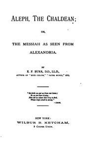 Aleph, the Chaldean: Or, The Messiah as Seen from Alexandria
