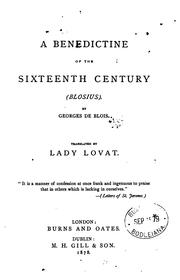 Cover of: A Benedictine fo the sixteenth century, Blosius, tr. by lady Lovat
