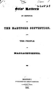 Cover of: Otis' Letters in Defence of the Hartford Convention and the People of Massachusetts