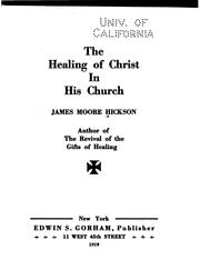 Cover of: The Healing of Christ in His Church | James Moore Hickson
