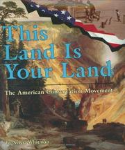 Cover of: This land is your land: the American conservation movement