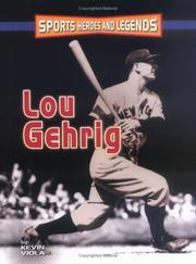 Cover of: Lou Gehrig (Sports Heroes and Legends) | Kevin Viola
