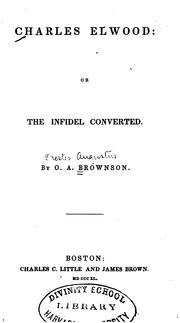 Cover of: Charles Elwood: Or, The Infidel Converted | Orestes Augustus Brownson