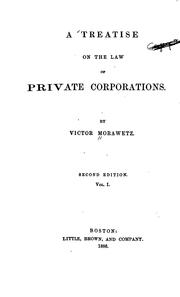 Cover of: A Treatise on the Law of Private Corporations