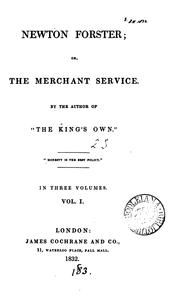 Cover of: Newton Forster; or, The merchant service, by the author of 'The king's own' | Frederick Marryat