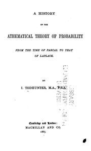 Cover of: A History Of The Mathematical Theory Of Probability From The Time Of Pascal To That Of Laplace