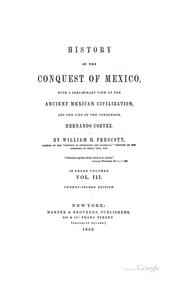 Cover of: History of the Conquest of Mexico: With a Preliminary View of the Ancient Mexican Civilization ..
