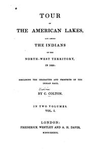 Tour of the American lakes, and among the Indians of the North-west territory, in 1830 by Calvin Colton