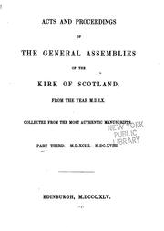 Cover of: Acts and Proceedings of the General Assemblies of the Kirk of Scotland, from the Year M.D.LX ..
