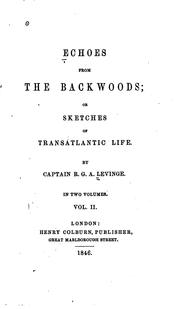 Cover of: Echoes from the Backwoods, Or, Sketches of Transatlantic Life: Or, Sketches ..