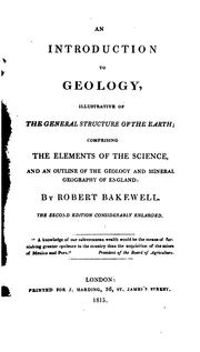 Cover of: An Introduction to Geology, Illustrative of the General Structure of the Earth;: Comprising the ..