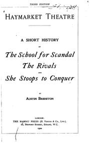 Cover of: Haymarket Theatre: A Short History of The School for Scandal, The Rivals and She Stoops to Conquer | Austin Brereton