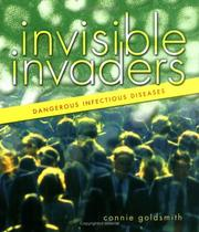 Cover of: Invisible invaders: new and dangerous infectious diseases