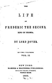 Cover of: The Life of Frederic the Second, King of Prussia ... in Two Volumes..