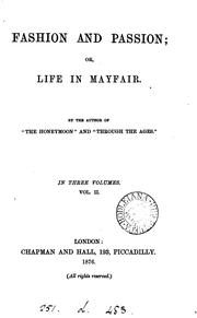 Fashion and passion; or, Life in Mayfair, by the author of The honeymoon.