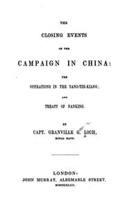 Cover of: The Closing Events of the Campaign in China: The Operations in the Yang-tze-kiang and Treaty of ..