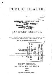 Cover of: Public Health: A Popular Introduction to Sanitary Science, Being a History ..